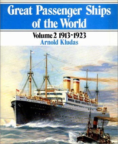 Great Passenger Ships of the World Volume 2: 1913-1923