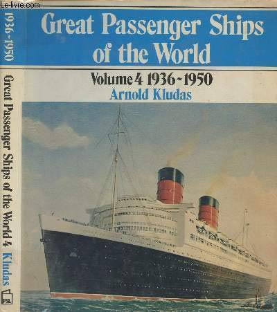 Great Passenger Ships of the World Volume 4: 1936-1950