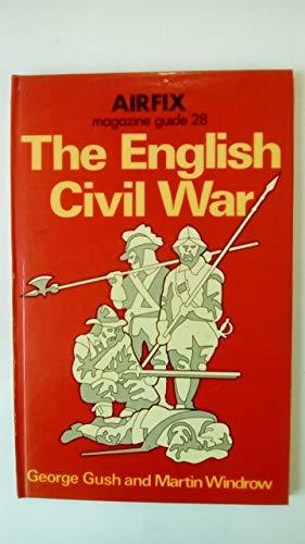 """Airfix Magazine"""" Guide: English Civil War No. 28 (Airfix magazine guide ; 28): Gush, George, ..."""