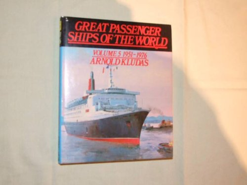 Great Passenger Ships of the World Volume 5: 1951-1976