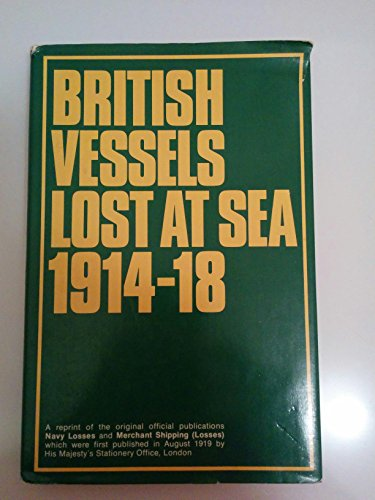 9780850592917: British Vessels Lost at Sea 1914-18