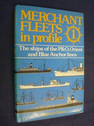 9780850593198: Merchant Fleets In Profile 1: The Ships of the P&O, Orient and Blue Anchor Lines
