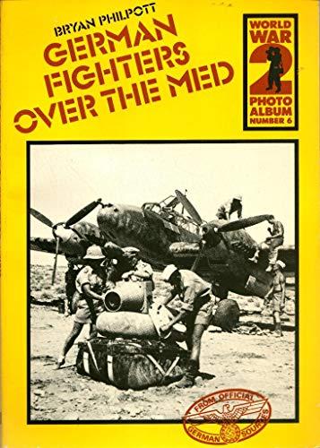 9780850593433: World War II Photo Album: German Fighters Over the Med v. 6 (World War 2 photo album)