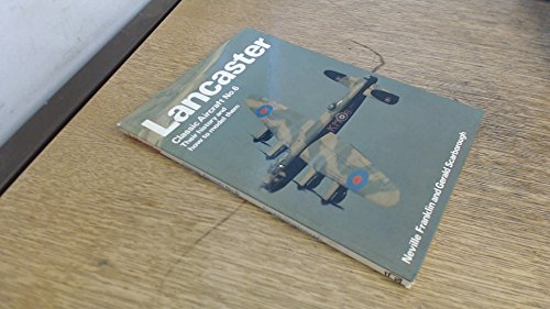 9780850593440: Lancaster (Classic Aircraft, Their History and How to Model Them, No 6)