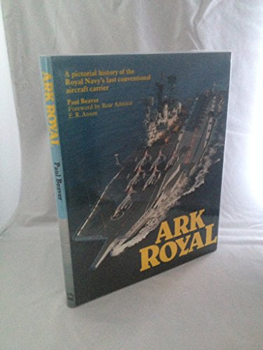"9780850593815: ""Ark Royal"": Pictorial History of the Royal Navy's Last Conventional Aircraft Carrier"