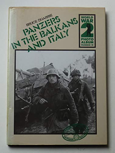9780850594560: Panzers in the Balkans and Italy: A Selection of German Wartime Photographs from the Bundesarchiv, Koblenz (World War 2 Photo Album Series)