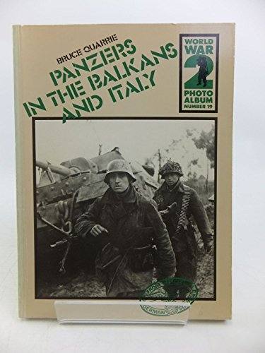 9780850594577: Panzers in the Balkans and Italy: a Selection of German Wartime Photographs from the Bundesarchiv, Koblenz (World War 2 Photo Album, 19)