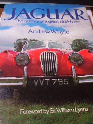 Jaguar: The History of a Great British Car (0850594707) by Andrew Whyte