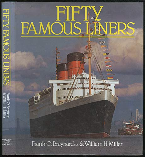 Fifty Famous Liners: Braynard, Frank O.; Miller, William H.