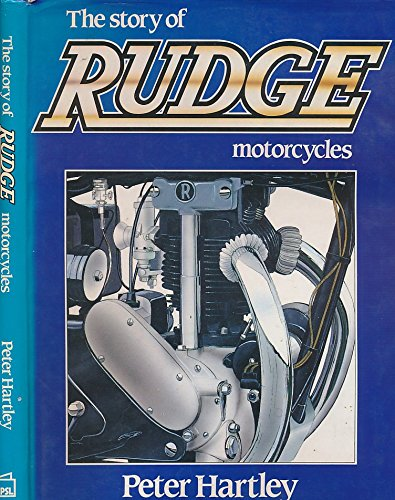 The Story of Rudge Motorcycles: Hartley, Peter