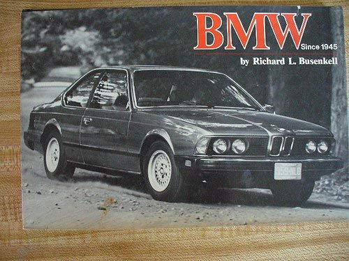 BMW Since 1945: Busenkell, Richard L.