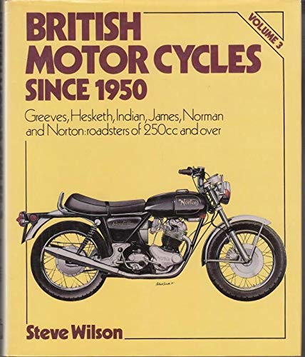 9780850596267: British Motor Cycles Since 1950: Greeves, Indian, James, Norton, Norman, Osc, Panther and Royal Enfield v. 3