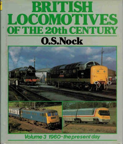 9780850596816: British Locomotives of the 20th Century: 1960-the Present Day v. 3