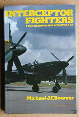Interceptor fighters for the Royal Air Force,: Bowyer, Michael JF