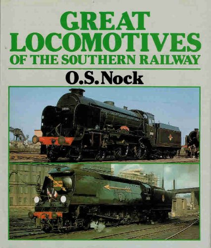 Great Locomotives of the Southern Railway: O. S. Nock