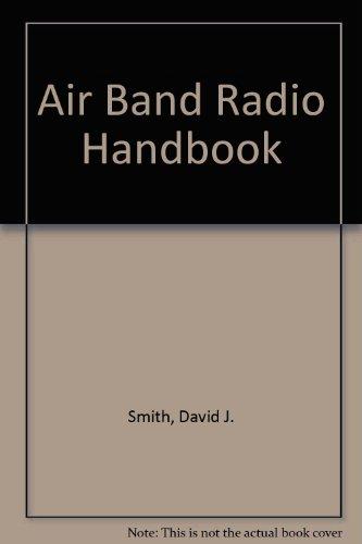 Air Band Radio Handbook: Smith, David J.