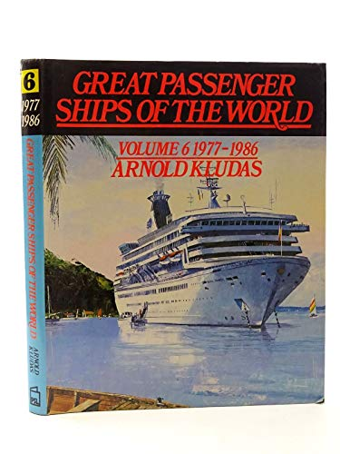 Great Passenger Ships of the World, 1977-1986: Kludas, Arnold