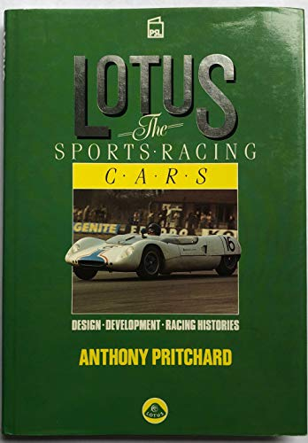 Lotus: The Sports Racing Cars: Pritchard, Anthony