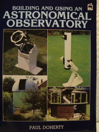 Building and Using an Astronomical Observatory