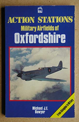 Action Stations: Oxfordshire: Michael J.F. Bowyer