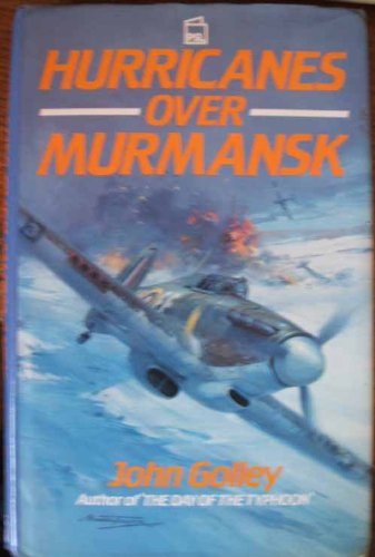 Hurricanes Over Murmansk (085059832X) by Golley, John