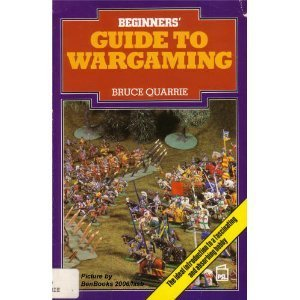Beginner's Guide to Wargaming: Quarrie, Bruce