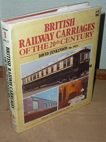 9780850599121: British Railway Carriages of the Twentieth Century: The End of an Era, 1901-22 v. 1