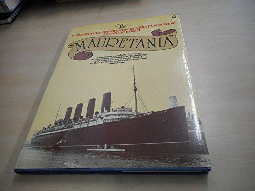 Mauretania: The Cunard Turbine-Driven Quadruple-Screw Atlantic Liner: Warren, Mark