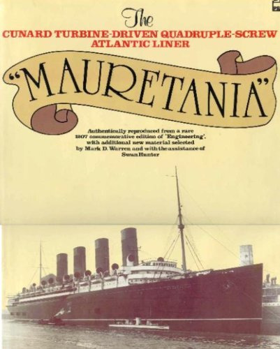 Mauretania: The Cunard Turbine-Driven Quadruple-Screw Atlantic Liner (0850599148) by Mark Warren