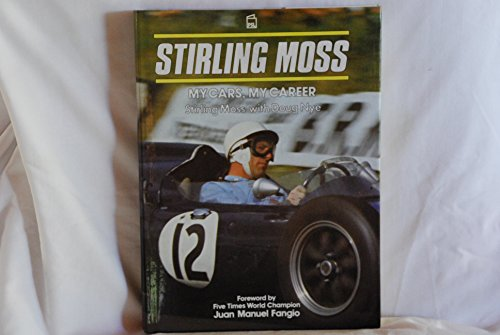Stirling Moss: My Cars, My Career.: Stirling Moss with Doug Nye.