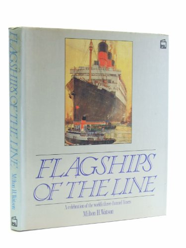 9780850599312: Flagships of the Line: A Celebration of the World's Three-Funnel Liners