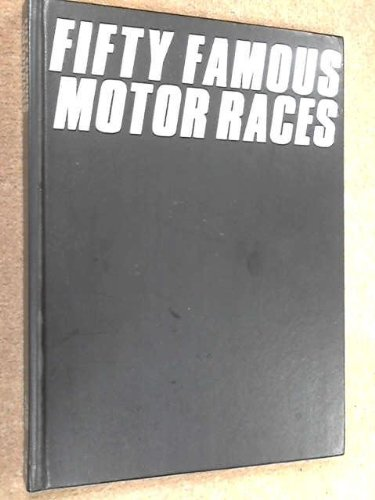 9780850599374: Fifty Famous Motor Races