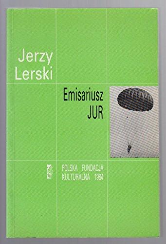 """Emisariusz """"Jur"""" (Fakty) (Polish Edition): Lerski, Jerzy J"""