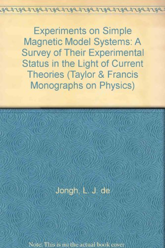 9780850660852: Experiments on Simple Magnetic Model Systems: A Survey of Their Experimental Status in the Light of Current Theories (Taylor & Francis Monographs on Physics)