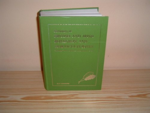 Dictionary Of British And Irish Botantists And Horticulturalists Including plant collectors, flower painters and garden designers (0850660890) by Ray Desmond