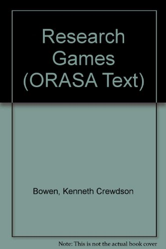 Research Games: An Approach to the Study of Decision Processes (Orasa Text; No. 3): Bowen, Kenneth ...
