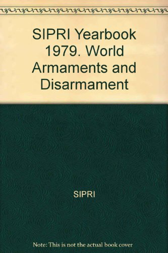 World Armaments and Disarmament: Stockholm International Peace Research Institute Year Book: SIPRI ...