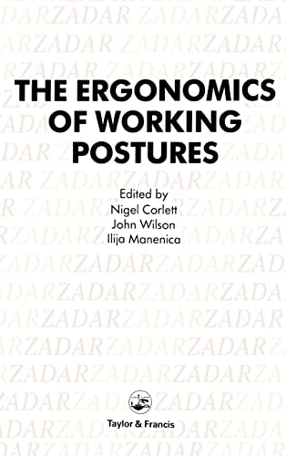 9780850663389: Ergonomics of Working Postures: Models, Methods and Cases: The Proceedings of the First International Occupational Ergonomics Symposium, Zadar, Yugosl ... Ergonomics Symposium//Proceedings)