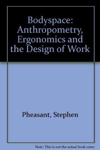 9780850663402: BODYSPACE PB: Anthropometry, Ergonomics and the Design of Work