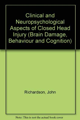 9780850664485: Clinical and Neuropsychological Aspects of Closed Head Injury (Brain Damage, Behaviour, and Cognition)