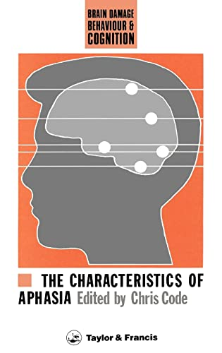 9780850664706: The Characteristics of Aphasia (Brain, Behaviour and Cognition)
