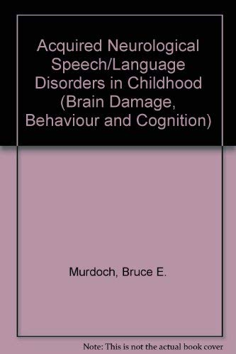 9780850664904: Acquired Neurological Speech/Language Disorders in Childhood (Brain Damage, Behaviour & Cognition)
