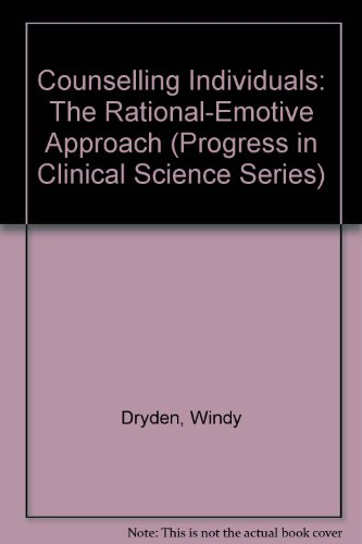 9780850666663: Counselling Individuals: The Rational-emotive Approach (Progress in Clinical Science)