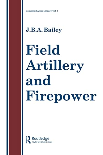 9780850668117: Field Artillery and Firepower (Combined Army's Library Series, Vol 1)