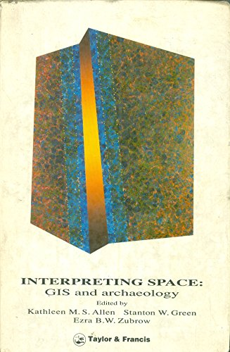 9780850668247: Interpreting Space: GIS And Archaeology