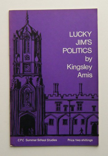 Lucky Jim's Politics: AMIS, KINGSLEY