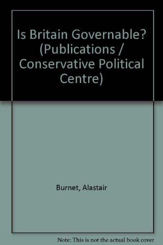 Is Britain Governable? ([Publications] - C.P.C. ; no. 577) (0850705738) by Alastair Burnet