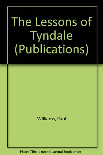 9780850705935: The Lessons of Tyndale: An Examination of the William Tyndale School Affair (Publications)