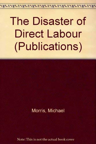 9780850706161: The Disaster of Direct Labour (Publications)