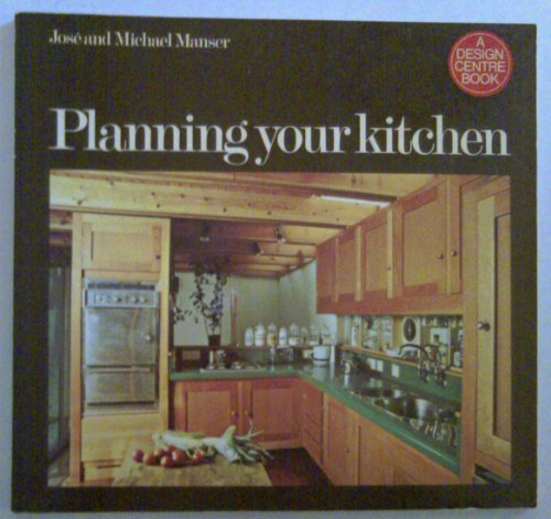 9780850720204: Planning Your Kitchen (Design Centre books)